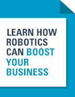 Learn how robotics can boost your business